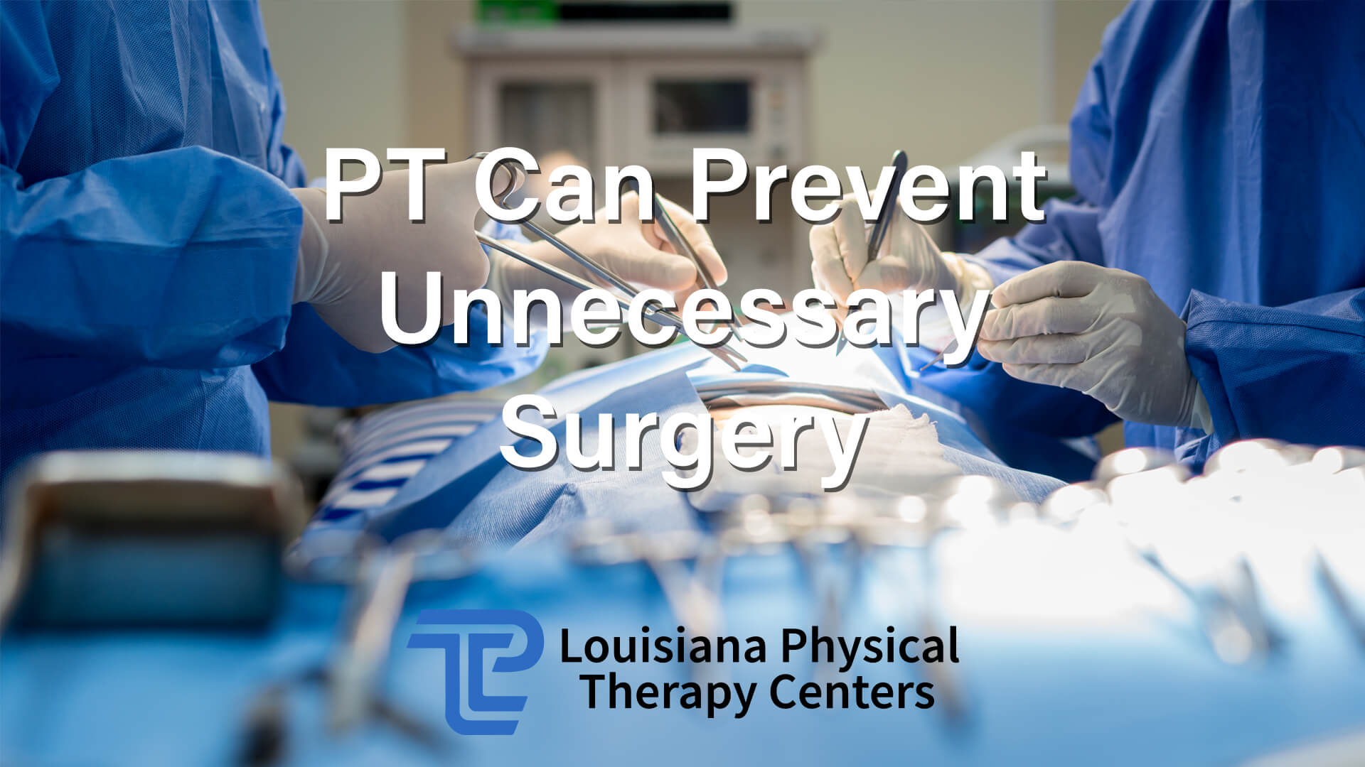 Prevent Unnecessary Surgery