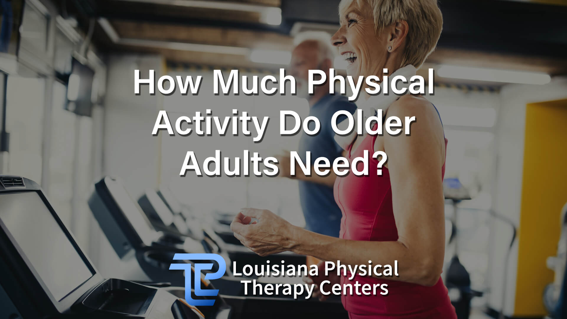 How Much Physical Activity Do Older Adults Need