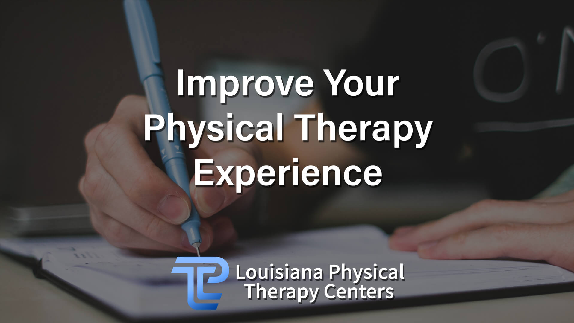 Improve Your Physical Therapy Experience