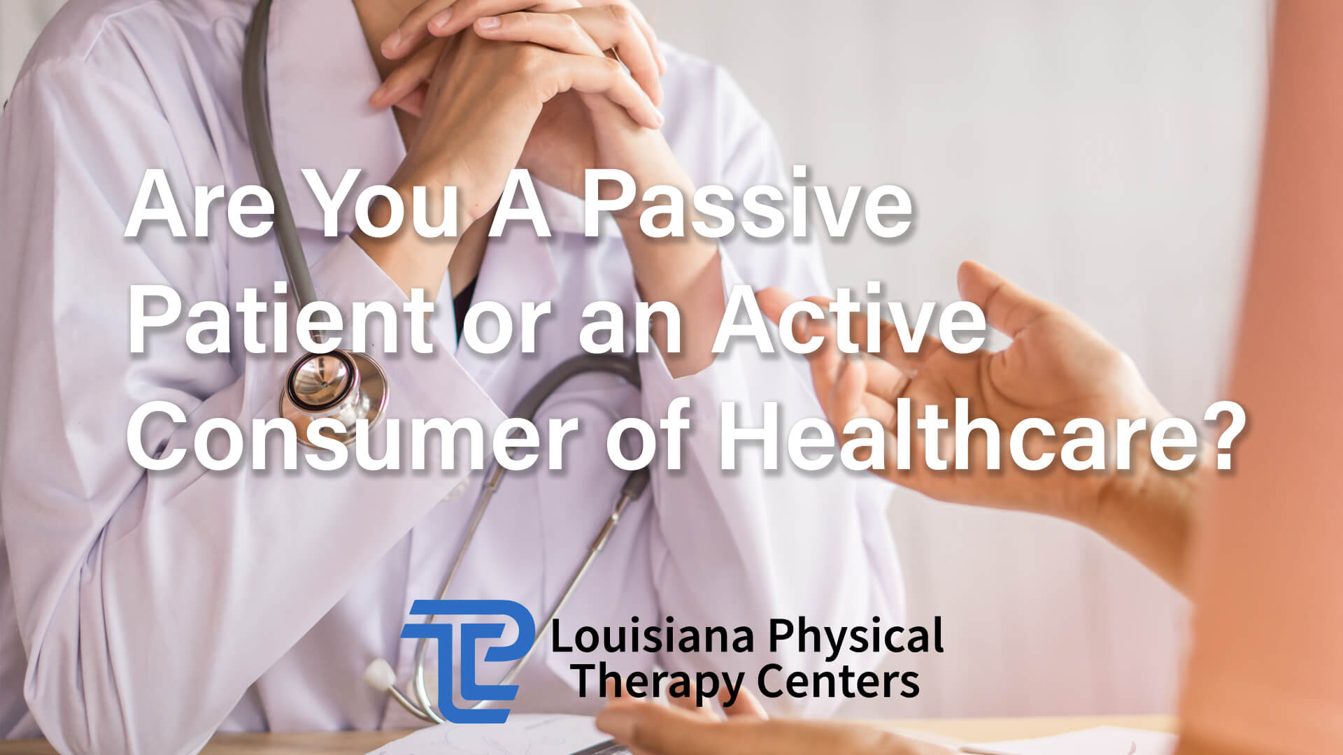 Are You A Passive Patient or an Active Consumer of Healthcare?
