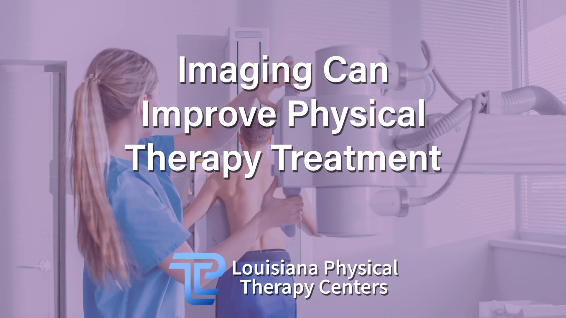 Imaging Can Improve Physical Therapy Treatment