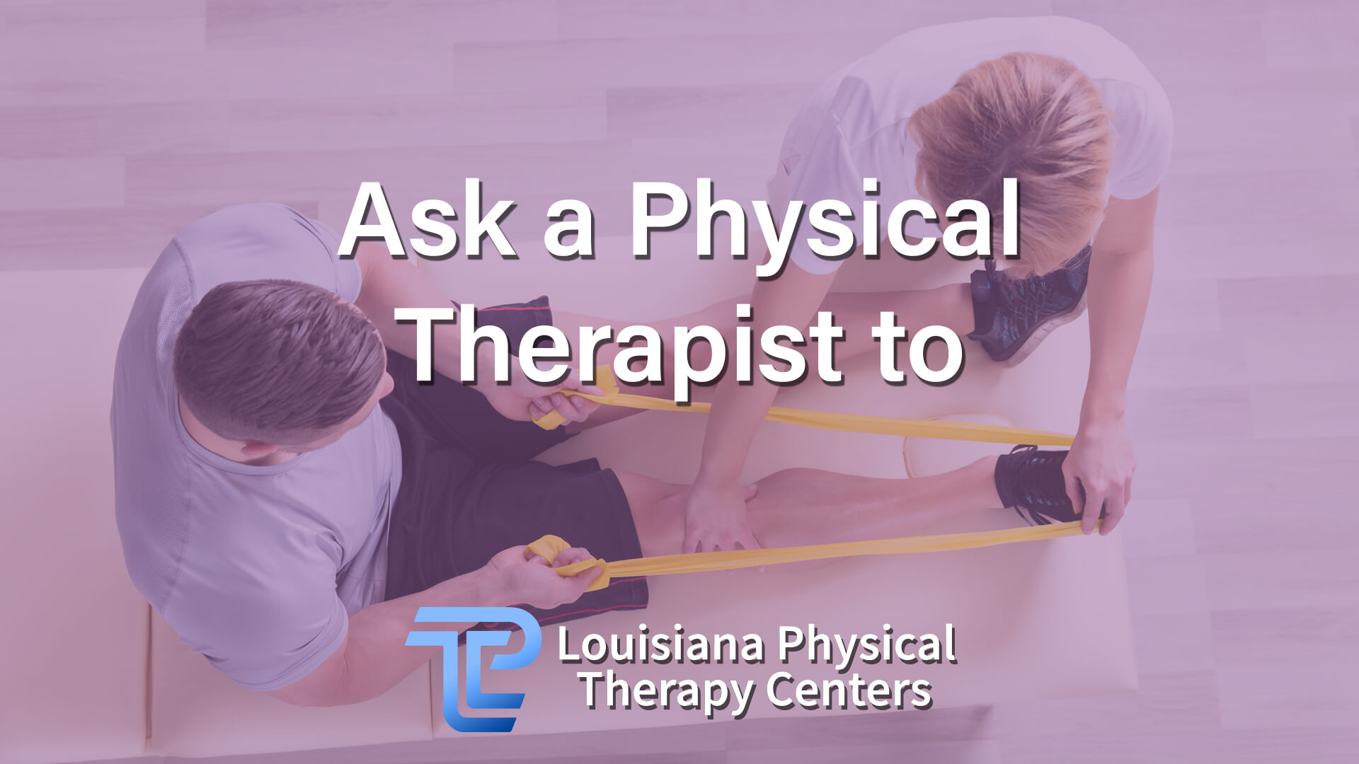 Ask a physical therapist to