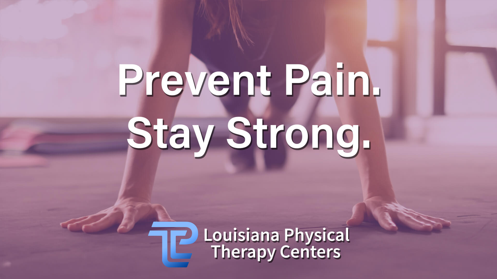 Prevent Pain. Stay Strong.